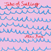 Alice Rose 'Tales of Sailing'